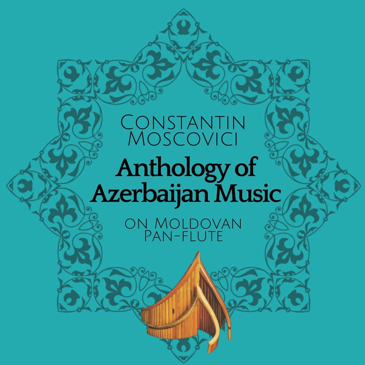 Anthology of Azerbaijan Music on Moldavian Pan Flute