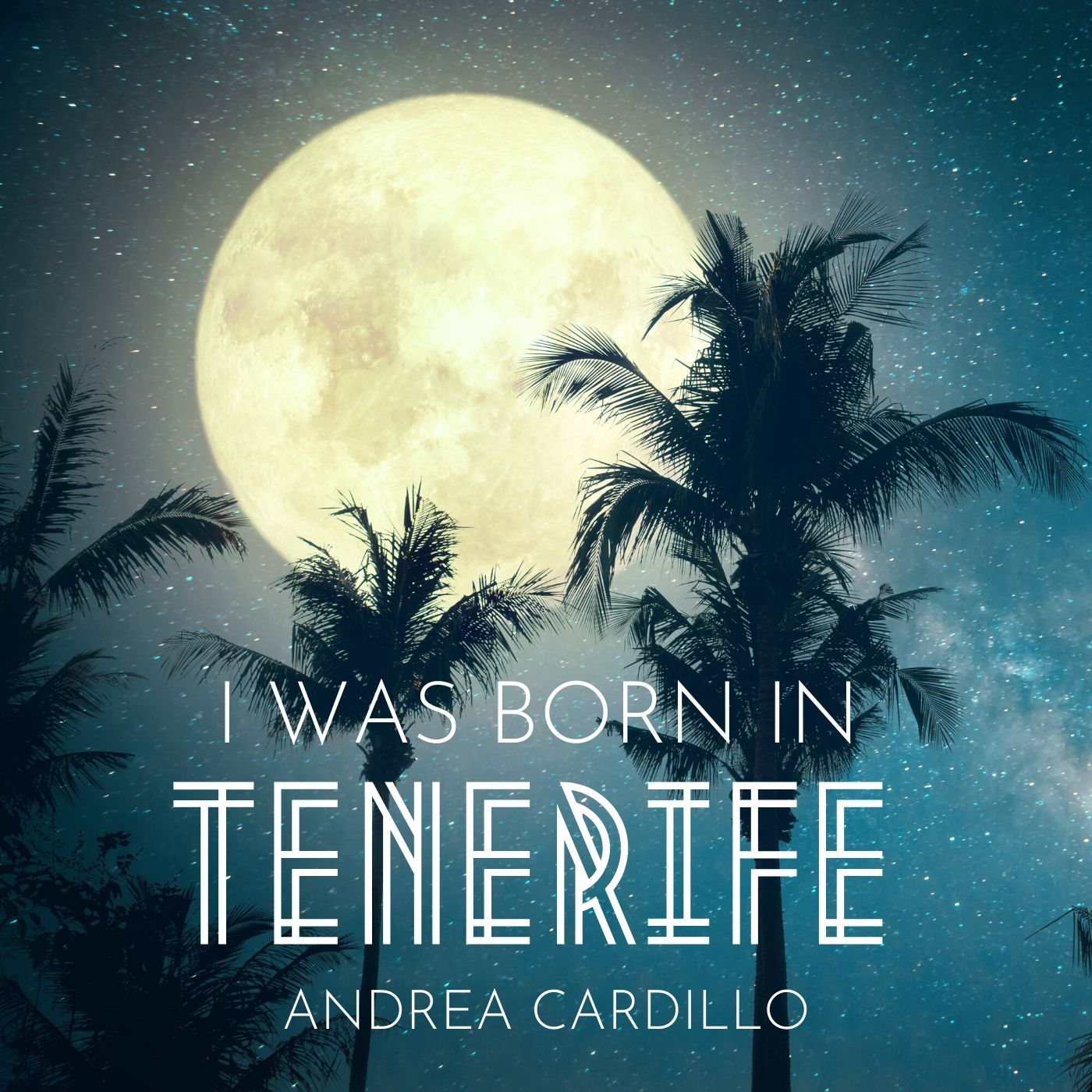 I was born in Tenerife