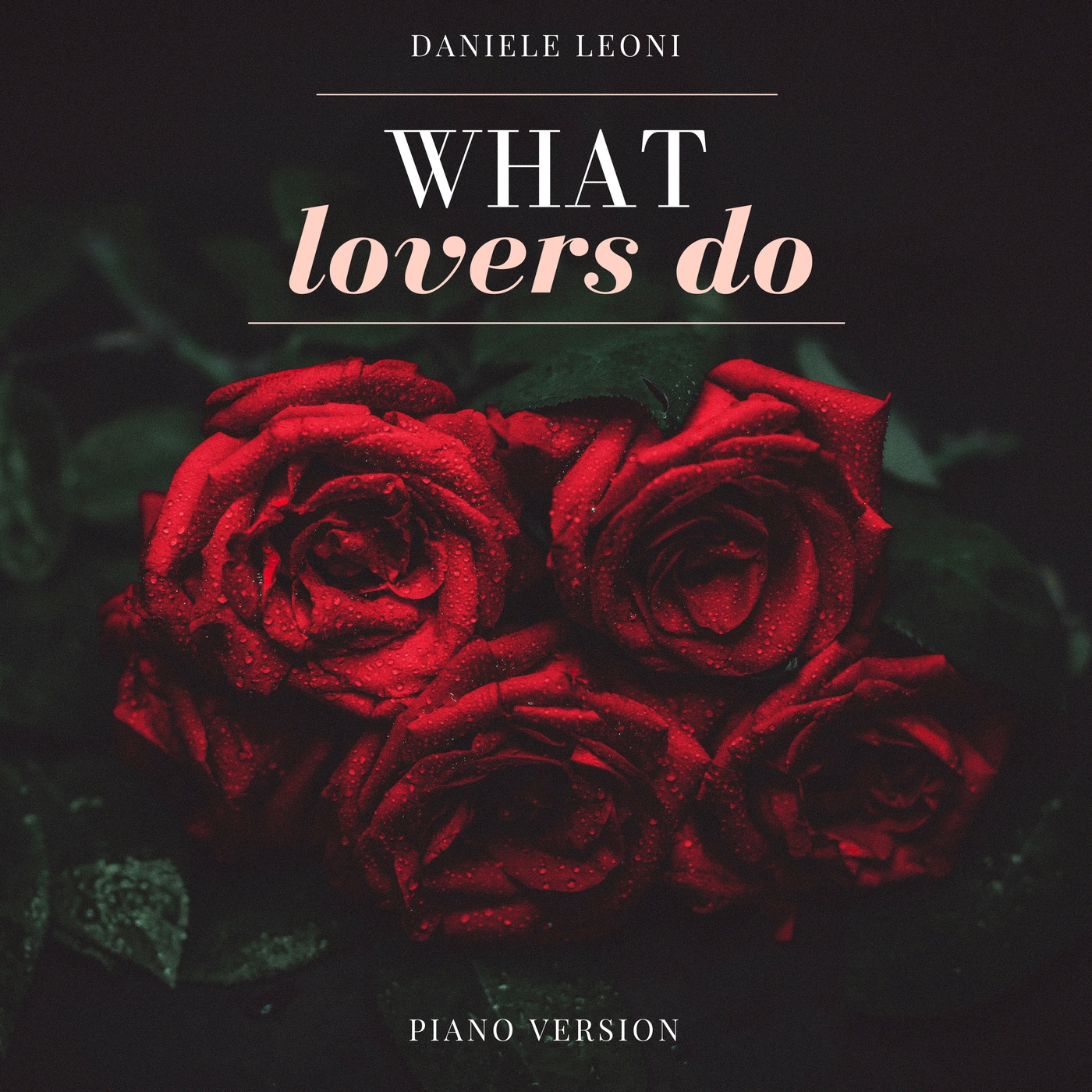What Lovers Do (Piano Version)