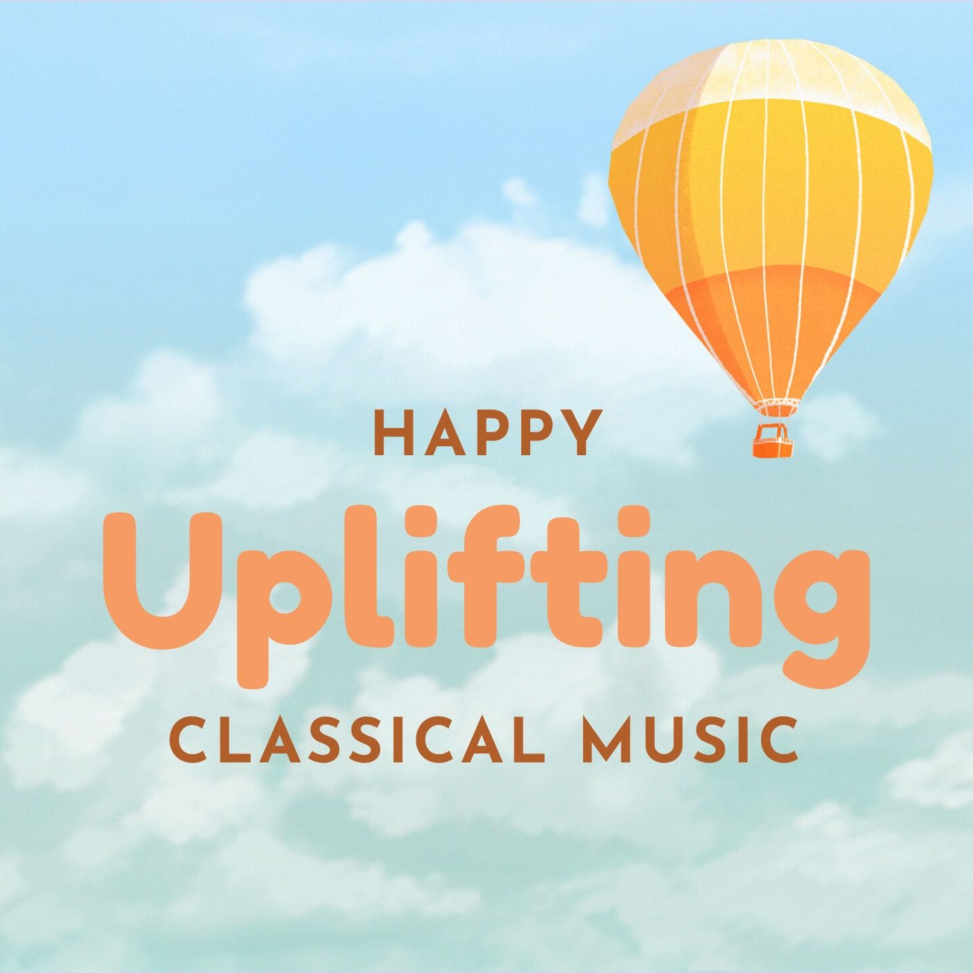 Happy, Uplifting Classical Music