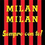 Milan Milan sempre con te!