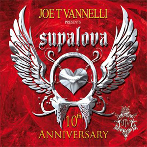 Joe T Vannelli presents Supalova 10th Anniversary