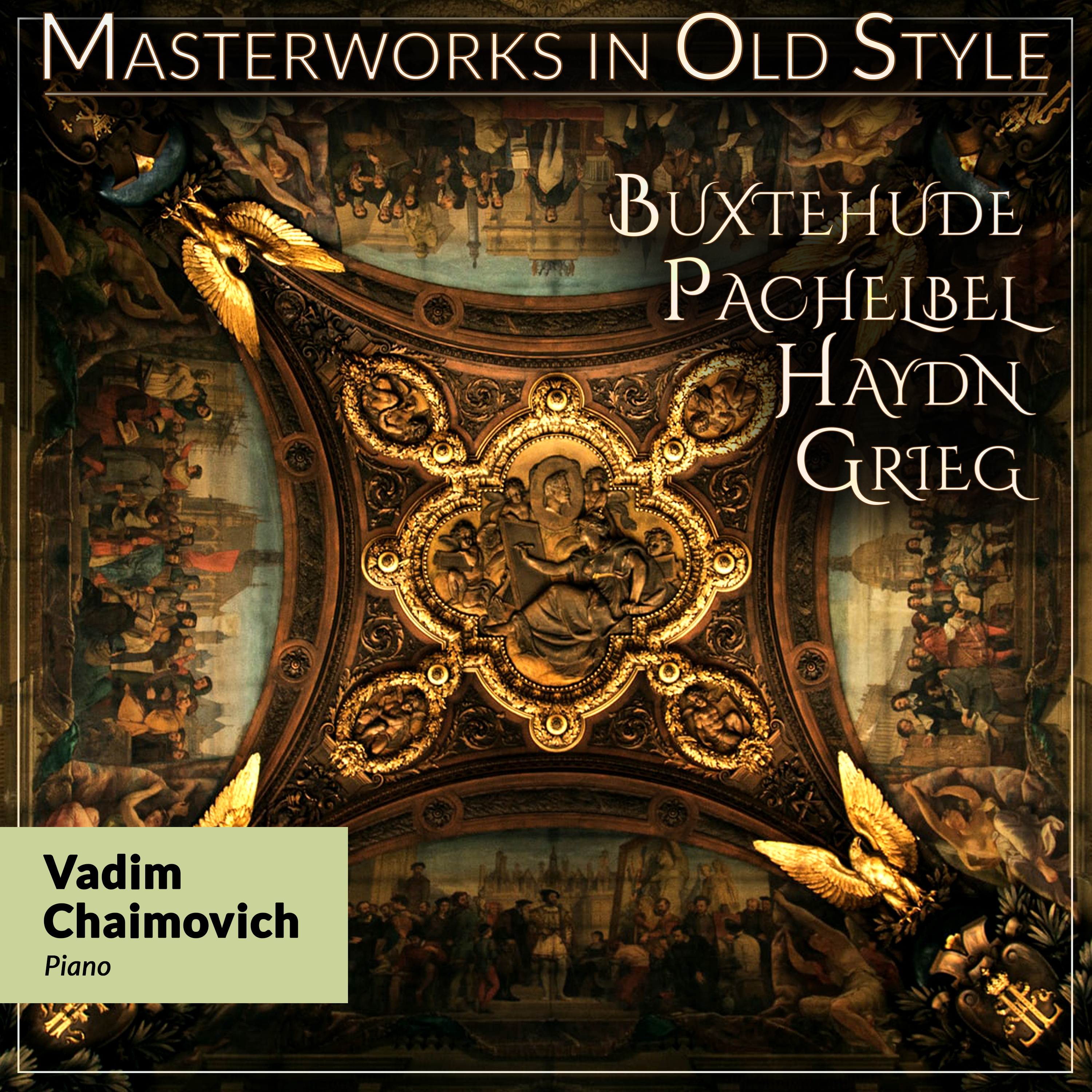 Masterworks in Old Style: Buxtehude, Pachelbel, Haydn, Grieg