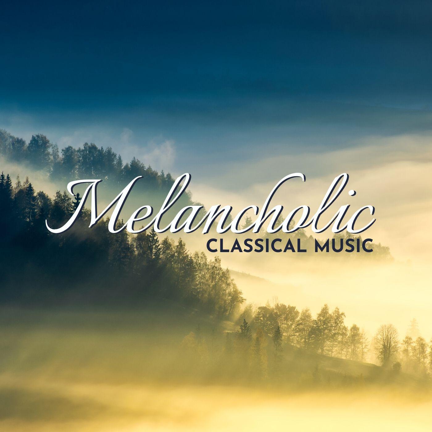 Sad Melancholic Classical Music