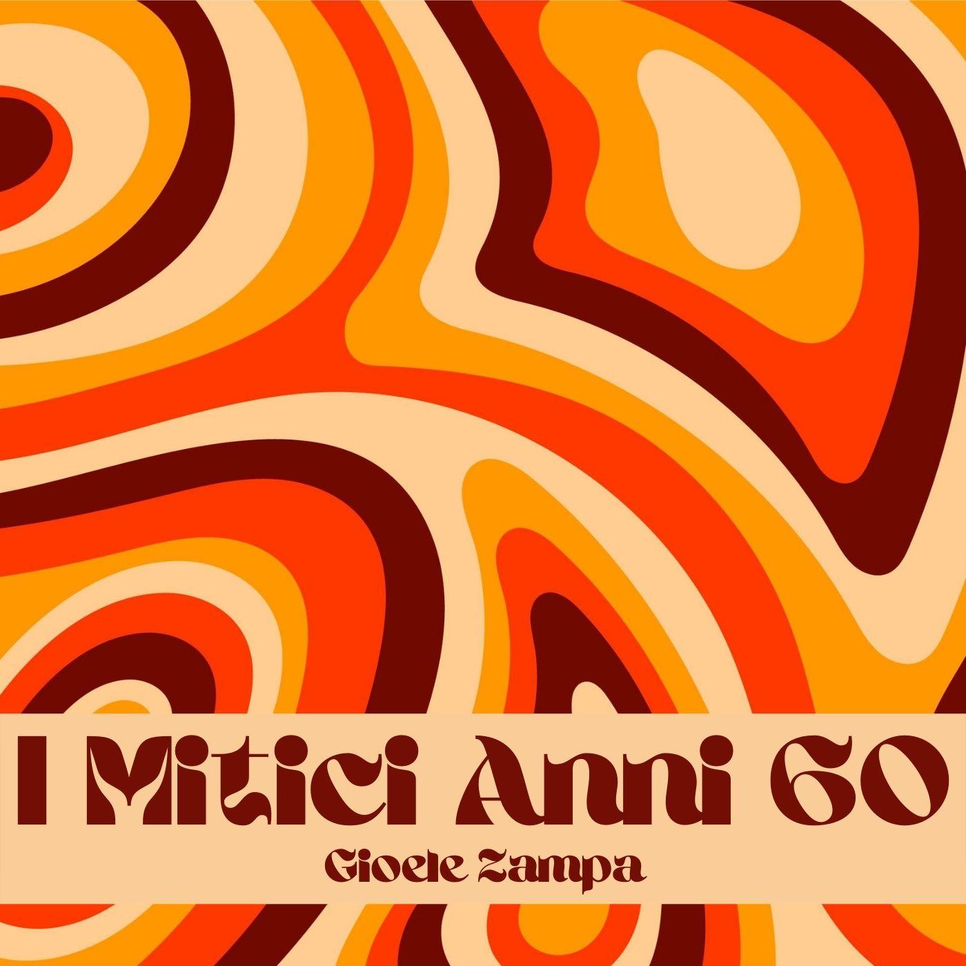 Gioele Zampa - I mitici anni '60