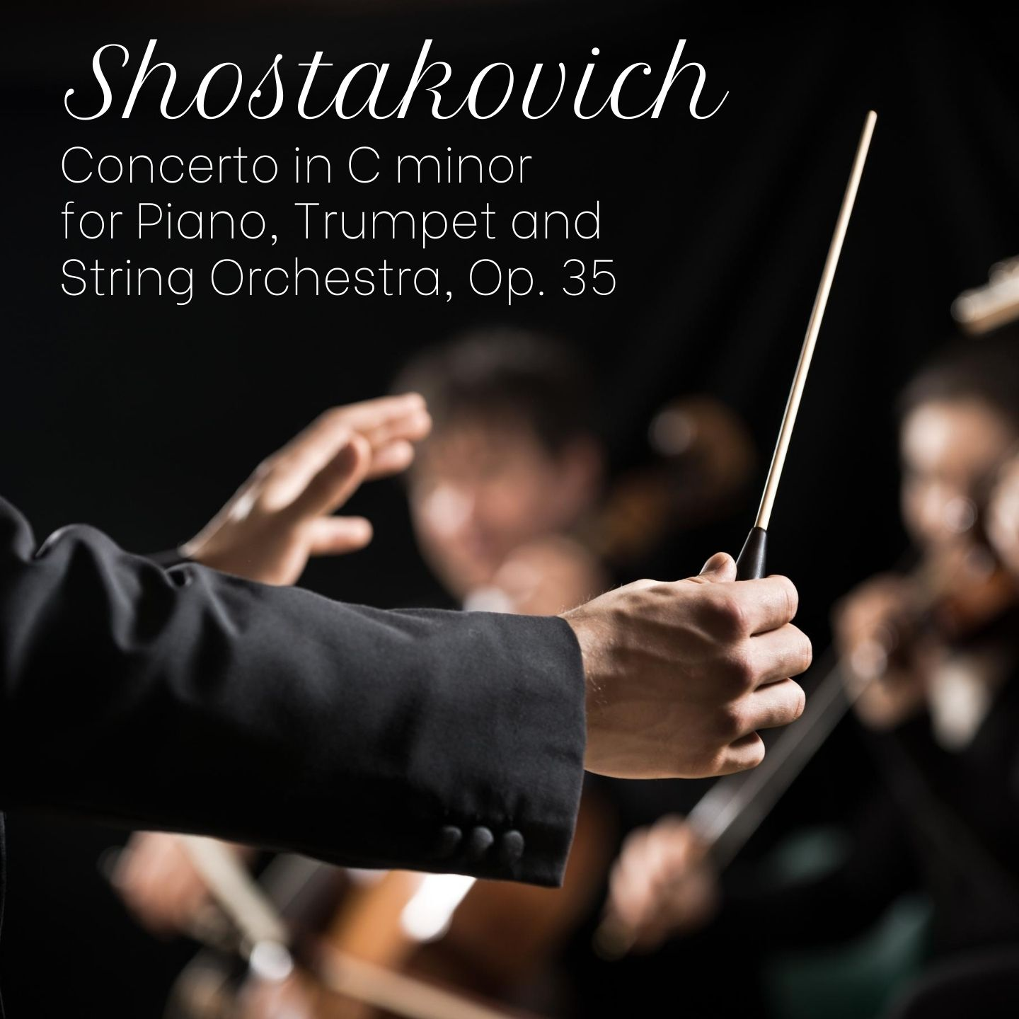 Shostakovich: Concerto in C minor for Piano, Trumpet and String Orchestra, Op. 35