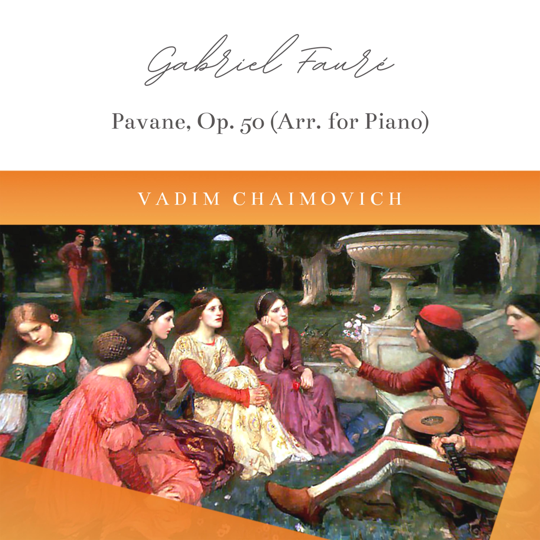 Pavane, Op. 50 (Arr. for Piano)