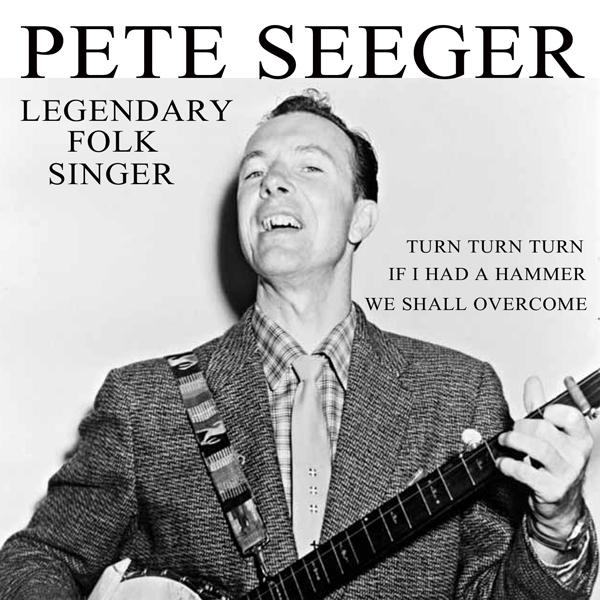 Pete Seeger : Legendary Folk Singer