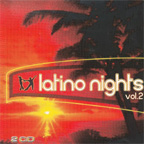 Latino Nights Vol. 2 - The Best of Latino Music