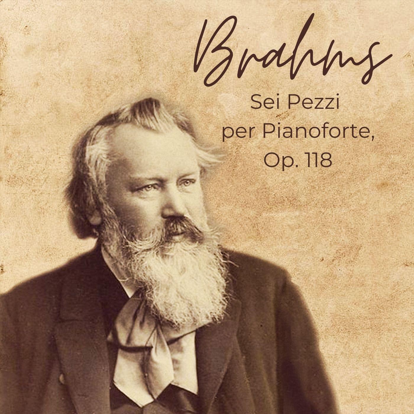 Brahms: Sei pezzi per pianoforte, Op. 118