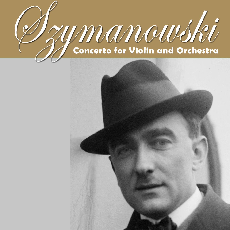 Szymanowski: Concerto per Violin e Orchestra