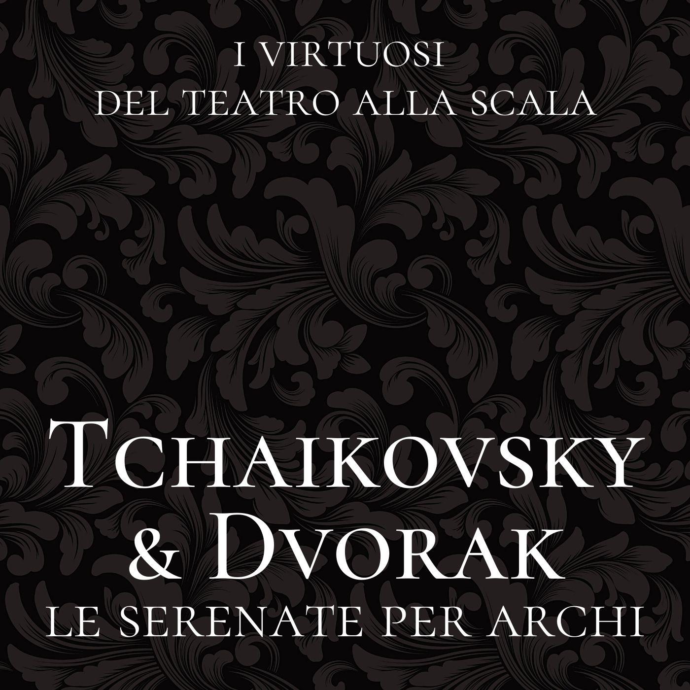 Tchaikovsky & Dvorak: Le serenate per archi
