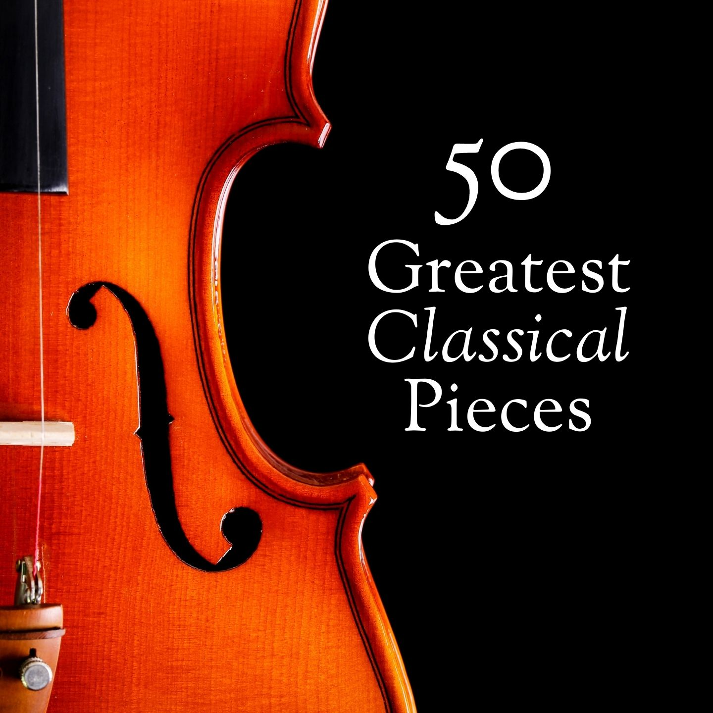 The Best of Classical Music - 50 Greatest Pieces: Mozart, Beethoven, Chopin, Bach..