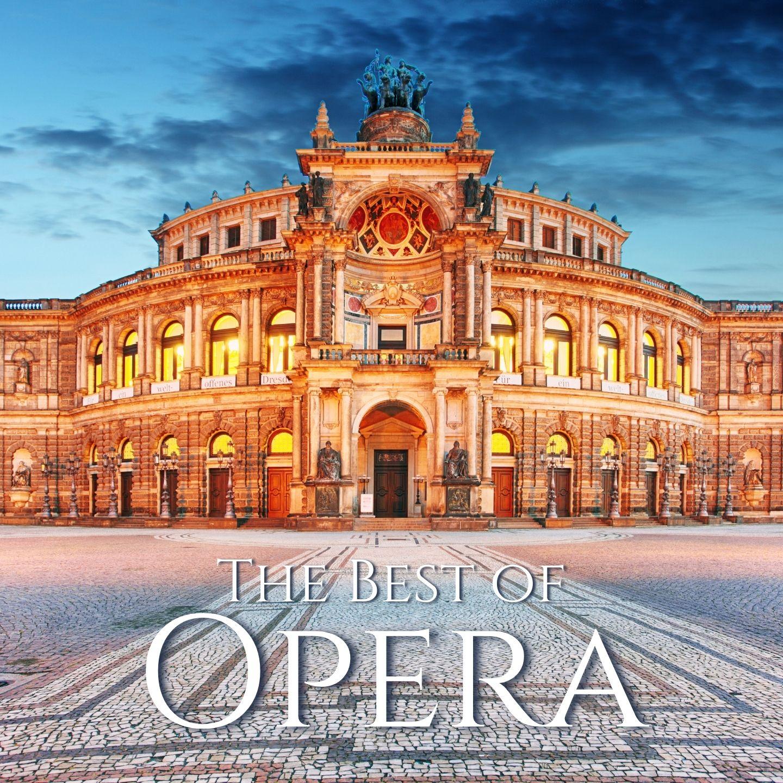 The Best of Opera: The Most Beautiful Opera Arias (Instrumental)