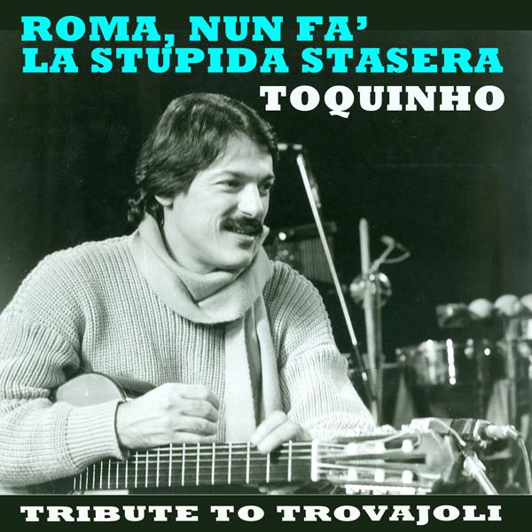 Roma, nun fa' la stupida stasera - Tribute to Trovajoli