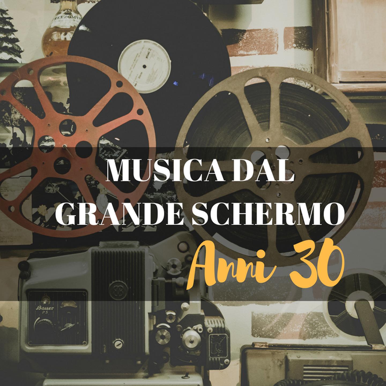 Musica Dal Grande Schermo (Anni '30)