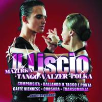 Il Liscio - Tango Valzer Mazurca Polca