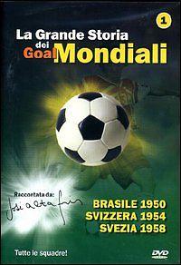 La Grande Storia dei Goal Mondiali VOL 1