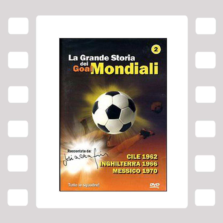 La Grande Storia dei Goal Mondiali VOL 2