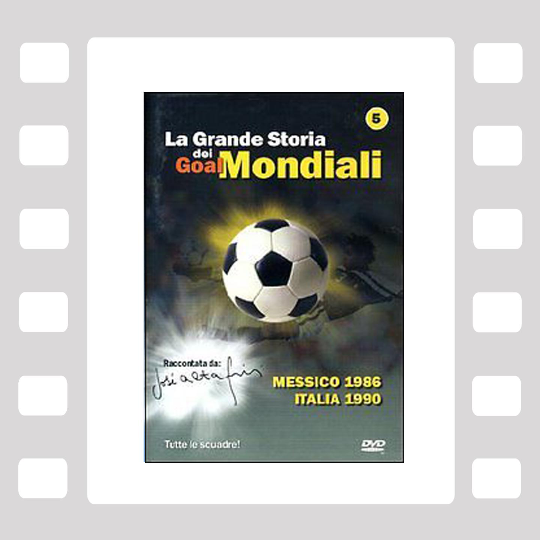 La Grande Storia dei Goal Mondiali VOL 5