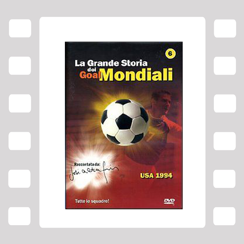 La Grande Storia dei Goal Mondiali VOL 6