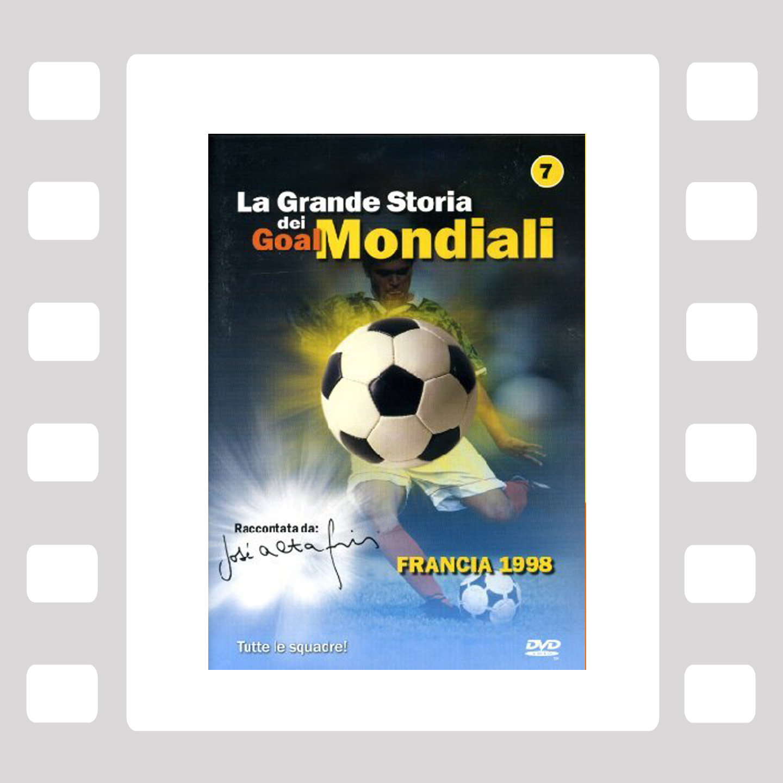 La Grande Storia dei Goal Mondiali VOL 7