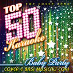 Top 50 Karaoke Baby Party (Cover e Basi musicali cori)