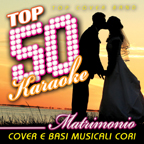 Top 50 Karaoke Matrimonio (Wedding Music - Cover e basi musicali cori)