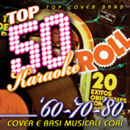 Top 50 Karaoke '60 - '70 - '80 (Cover e Basi musicali cori)