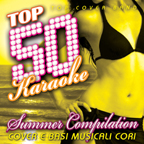 Top 50 Karaoke Summer Compilation (Cover e basi musicali cori)