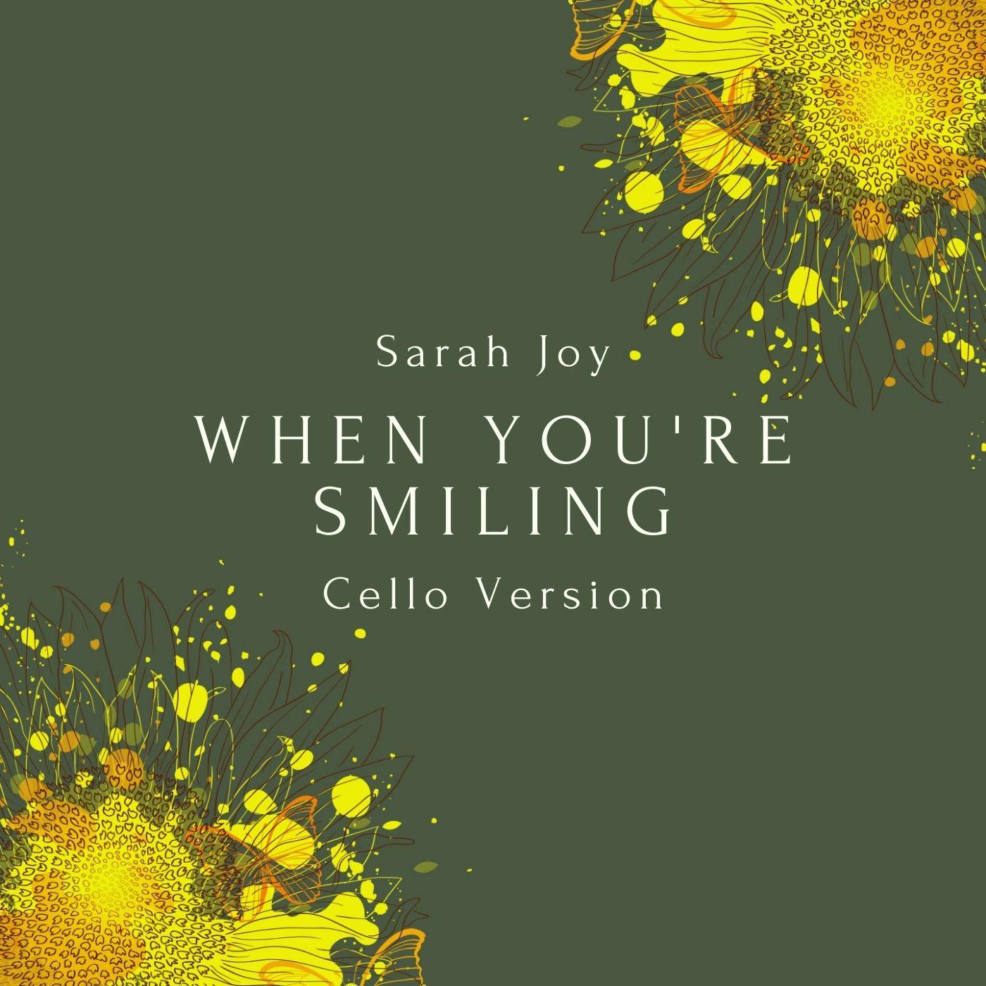 When You're Smiling (Cello Version)